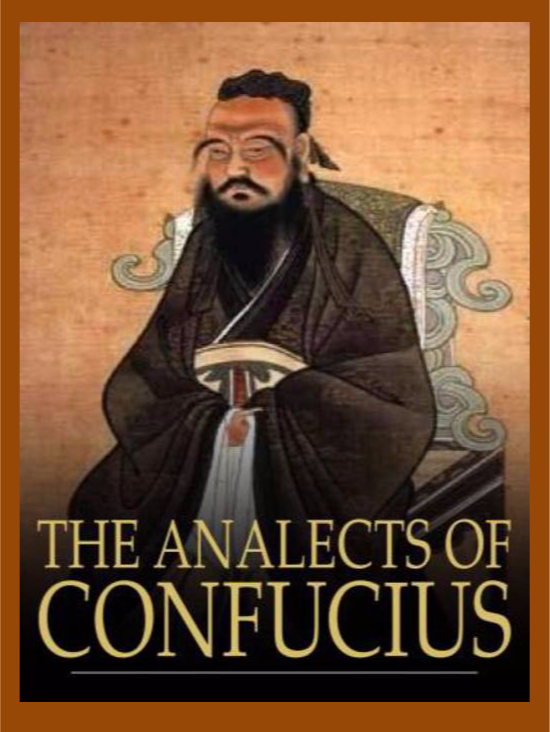 analects of confucius essay This essay shows how confucius empha- sizes the importance of intention and  purpose in his own communicative and her- meneutic practice in the analects.